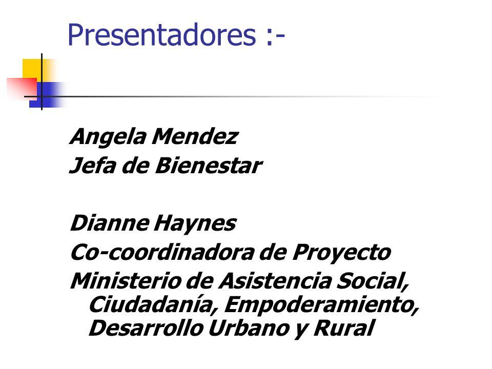 Presentadores :- Angela Mendez Jefa de Bienestar Dianne Haynes