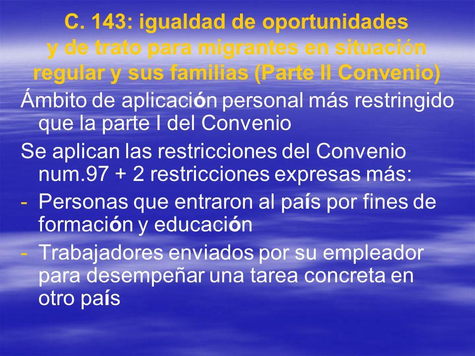 C. 143: igualdad de oportunidades y de trato para migrantes en situación regular y sus familias (Parte II Convenio)