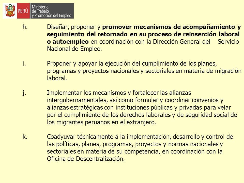 h. Diseñar, proponer y promover mecanismos de acompañamiento y