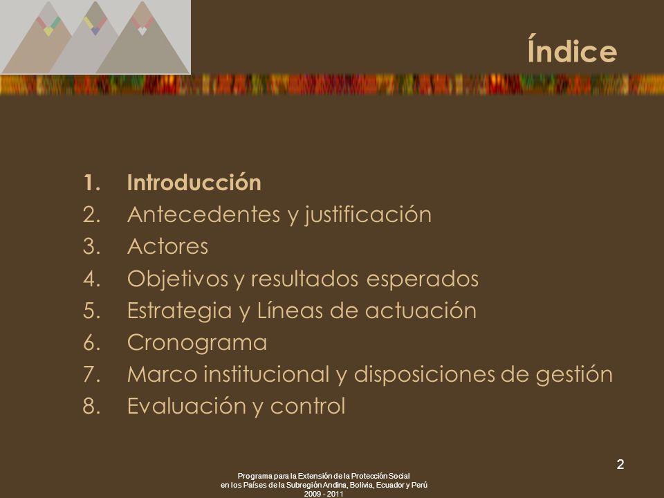Índice Introducción Antecedentes y justificación Actores