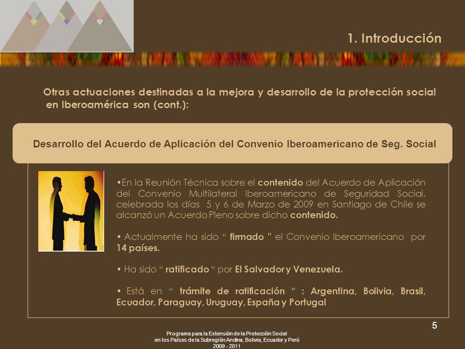 1. Introducción Otras actuaciones destinadas a la mejora y desarrollo de la protección social en Iberoamérica son (cont.):
