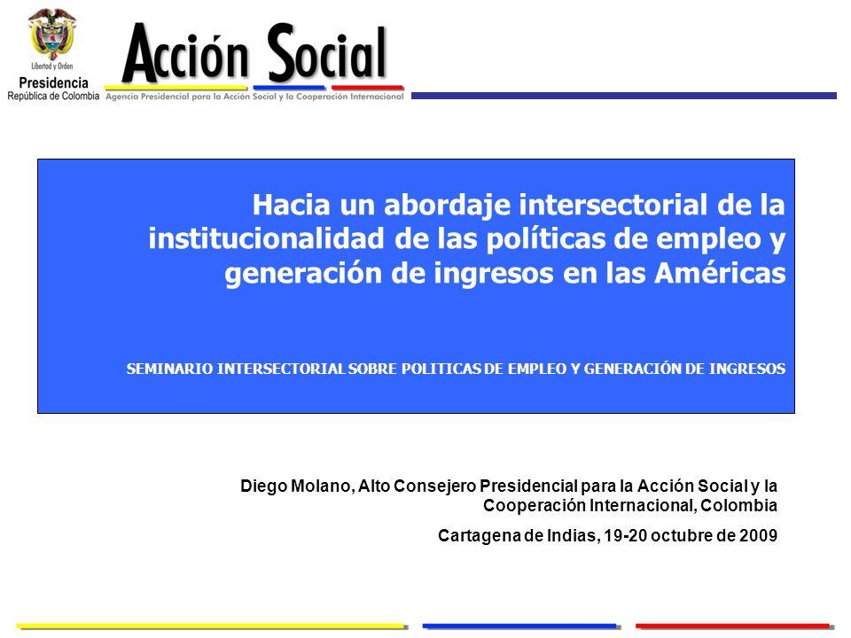 Hacia un abordaje intersectorial de la institucionalidad de las políticas de empleo y generación de ingresos en las Américas SEMINARIO INTERSECTORIAL SOBRE POLITICAS DE EMPLEO Y GENERACIÓN DE INGRESOS