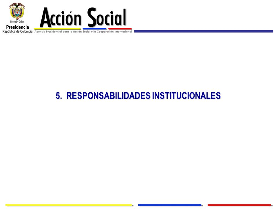 5. RESPONSABILIDADES INSTITUCIONALES