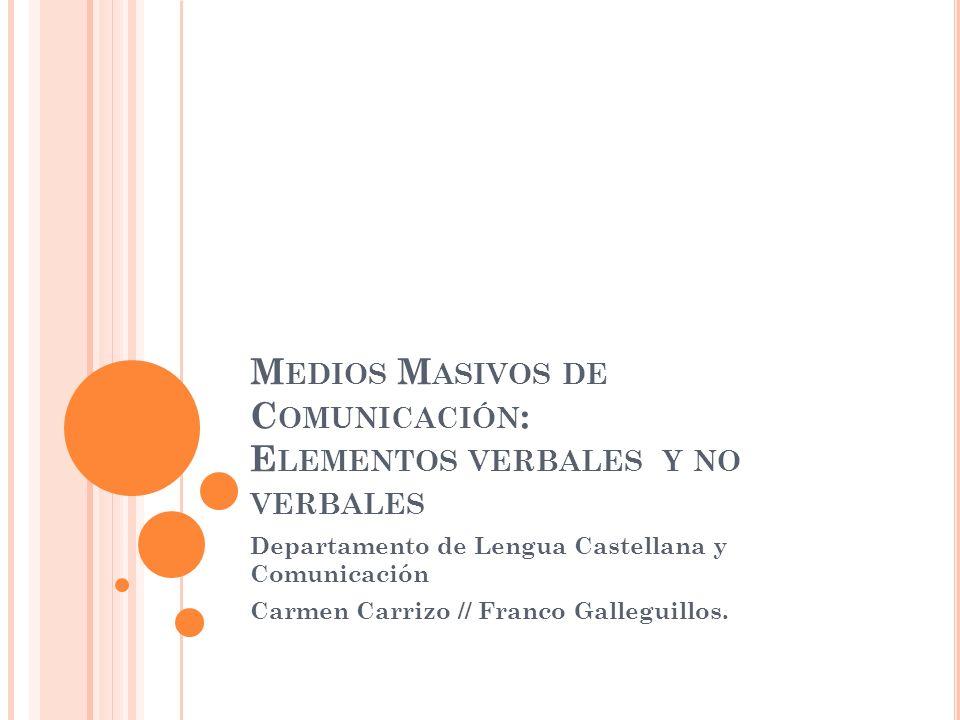 Medios Masivos de Comunicación: Elementos verbales y no verbales