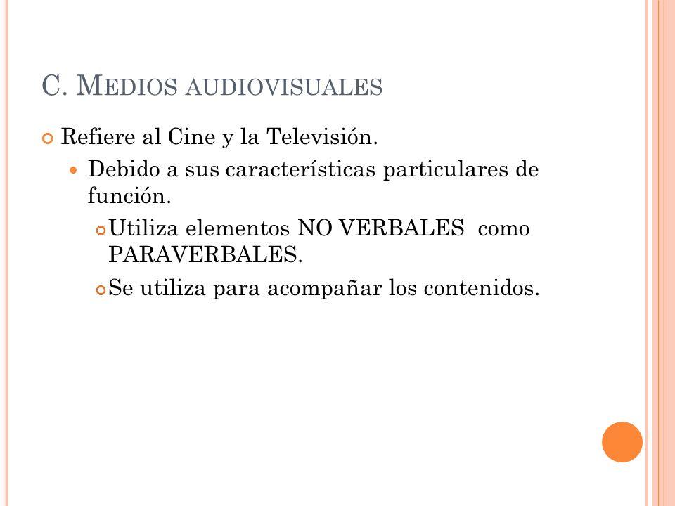 C. Medios audiovisuales