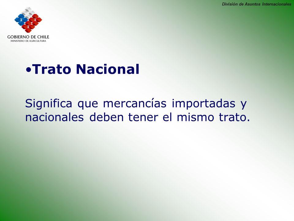 Trato Nacional Significa que mercancías importadas y nacionales deben tener el mismo trato.