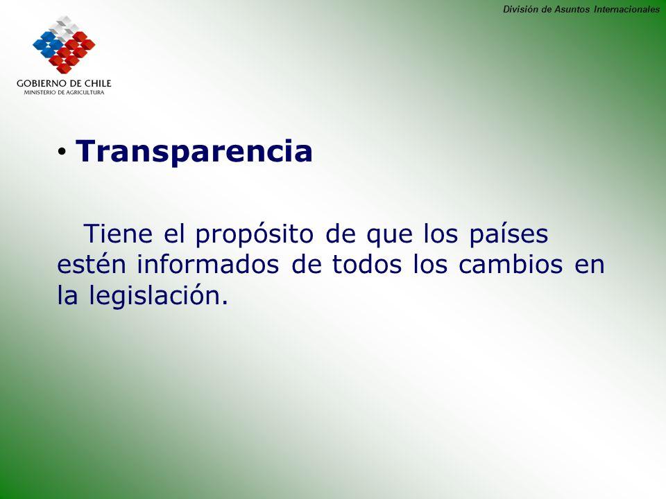 Transparencia Tiene el propósito de que los países estén informados de todos los cambios en la legislación.