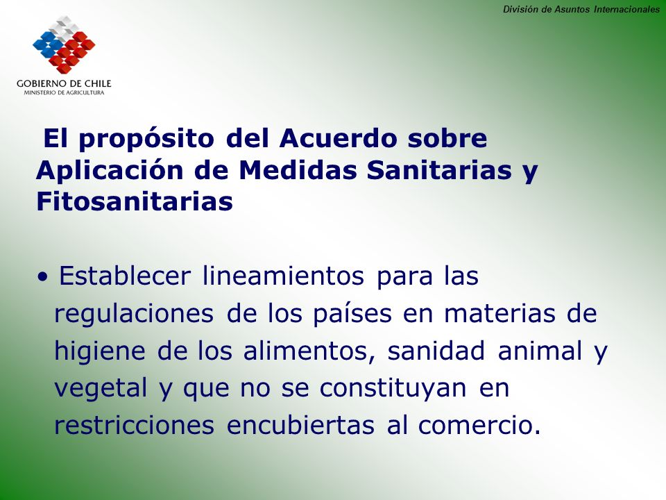 El propósito del Acuerdo sobre Aplicación de Medidas Sanitarias y Fitosanitarias