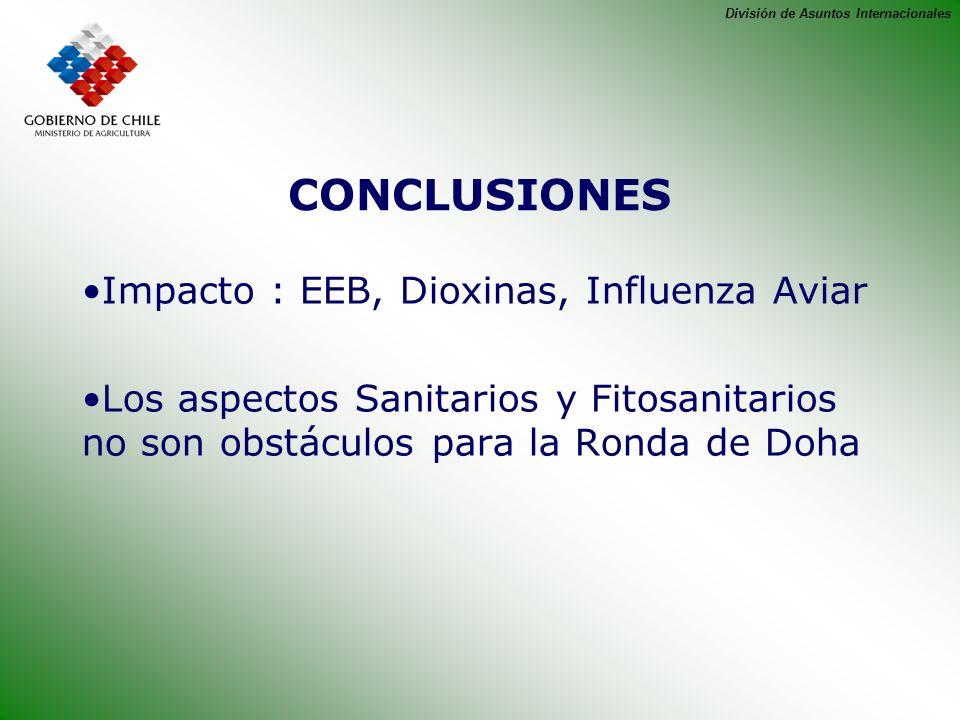 CONCLUSIONES Impacto : EEB, Dioxinas, Influenza Aviar