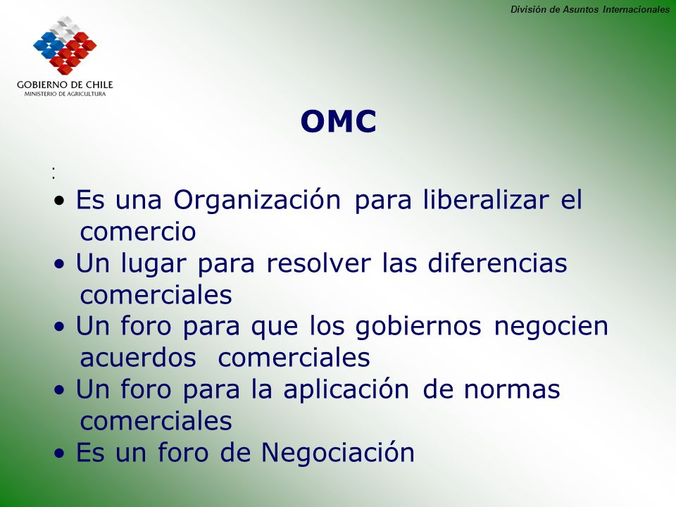 OMC Es una Organización para liberalizar el comercio