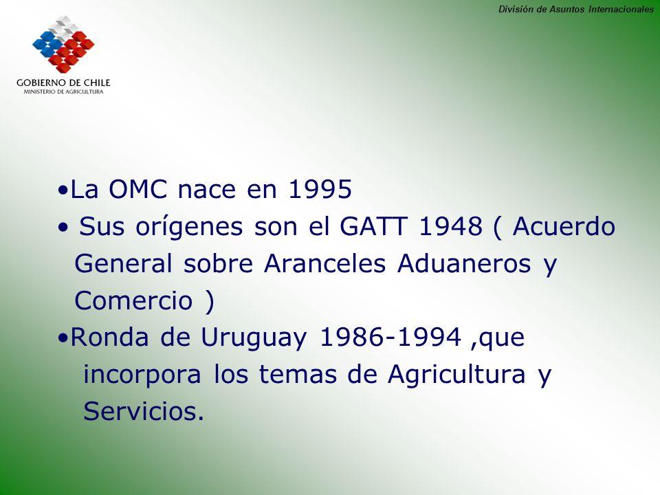 La OMC nace en 1995 Sus orígenes son el GATT 1948 ( Acuerdo. General sobre Aranceles Aduaneros y. Comercio )