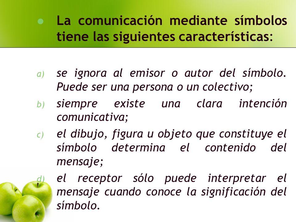 La comunicación mediante símbolos tiene las siguientes características:
