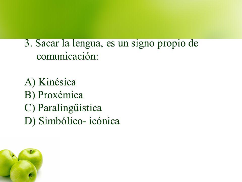 3. Sacar la lengua, es un signo propio de comunicación: