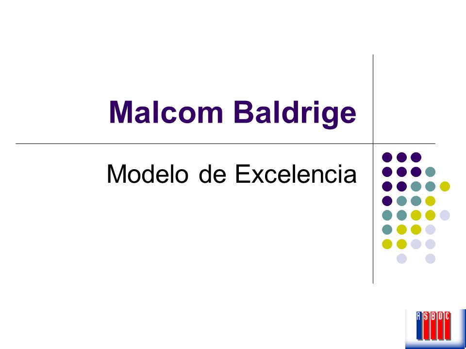 Malcom Baldrige Modelo de Excelencia