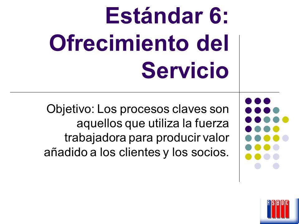 Estándar 6: Ofrecimiento del Servicio