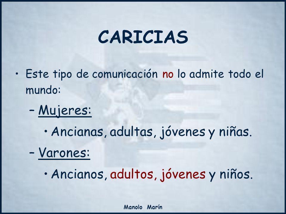 CARICIAS Mujeres: Ancianas, adultas, jóvenes y niñas. Varones: