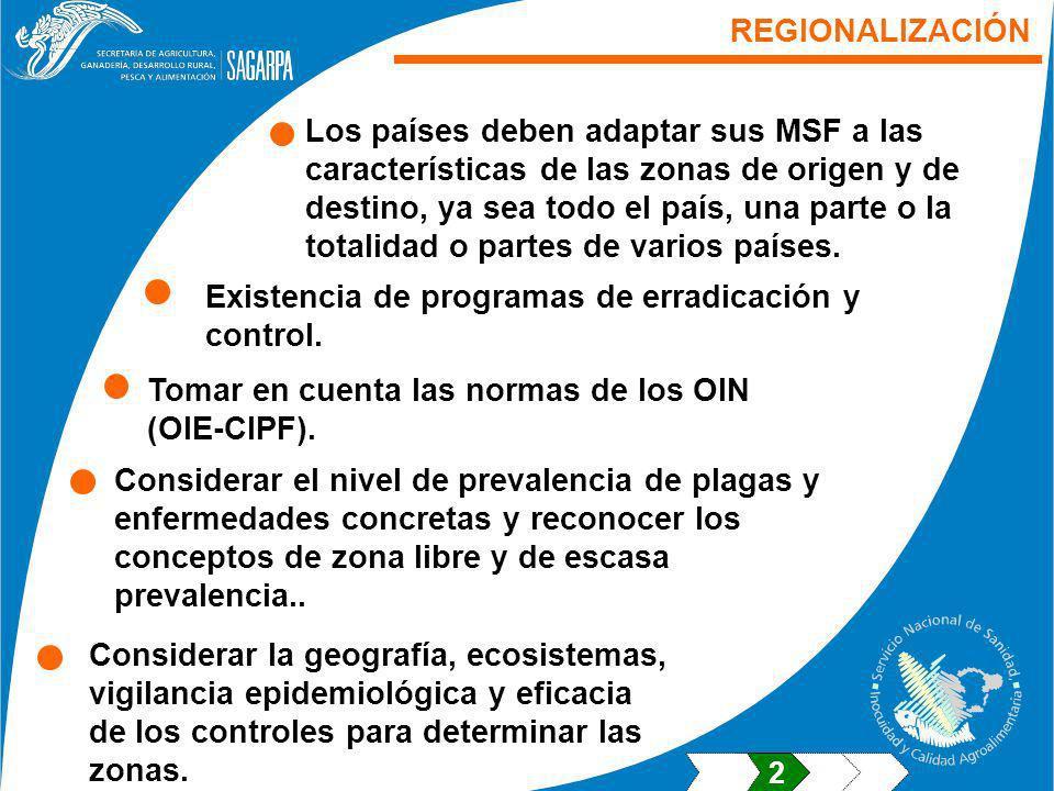 Existencia de programas de erradicación y control.