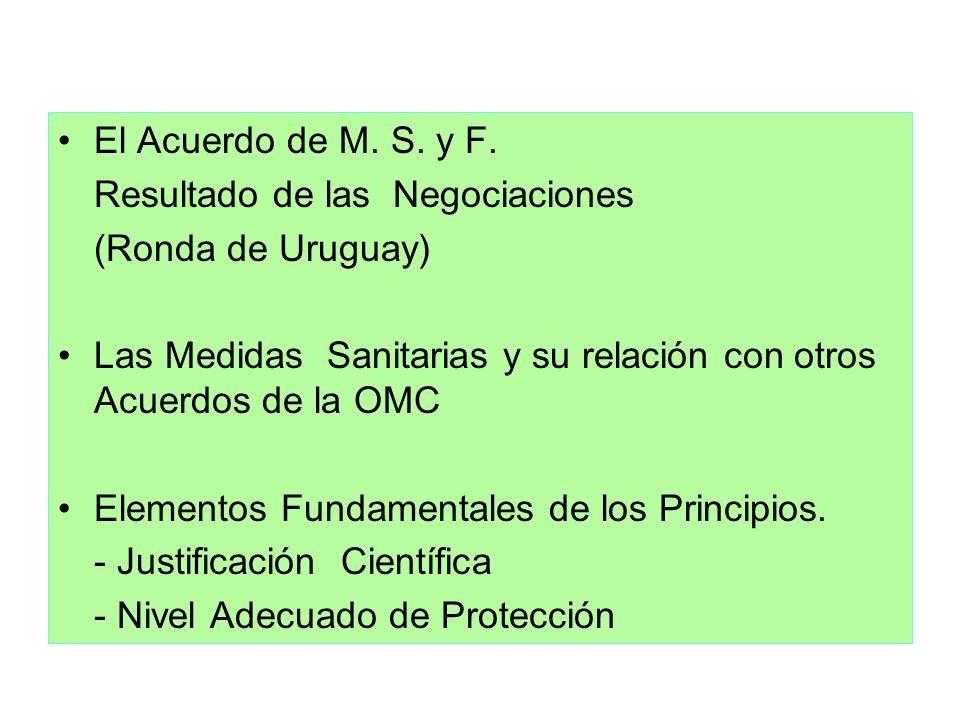 El Acuerdo de M. S. y F. Resultado de las Negociaciones. (Ronda de Uruguay) Las Medidas Sanitarias y su relación con otros Acuerdos de la OMC.