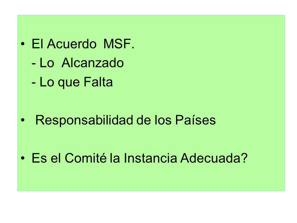 El Acuerdo MSF.- Lo Alcanzado.- Lo que Falta. Responsabilidad de los Países.
