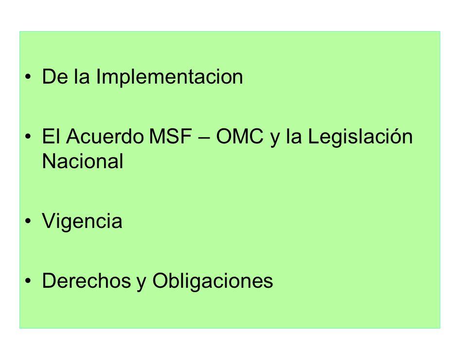 De la ImplementacionEl Acuerdo MSF – OMC y la Legislación Nacional.