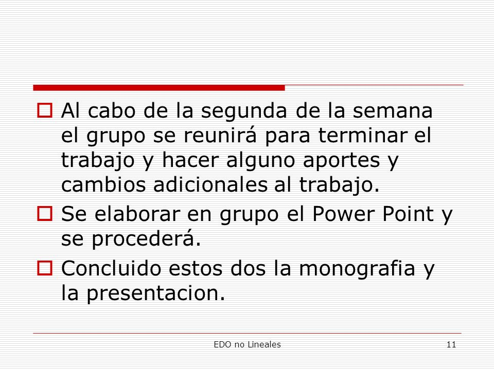 Se elaborar en grupo el Power Point y se procederá.
