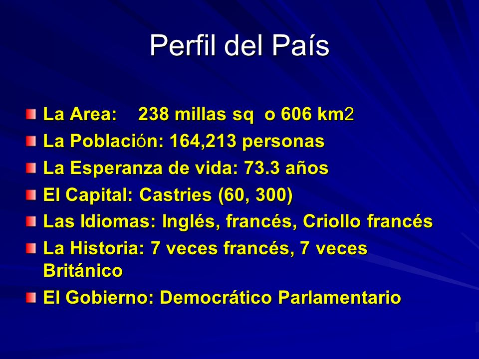 Perfil del País La Area: 238 millas sq o 606 km2