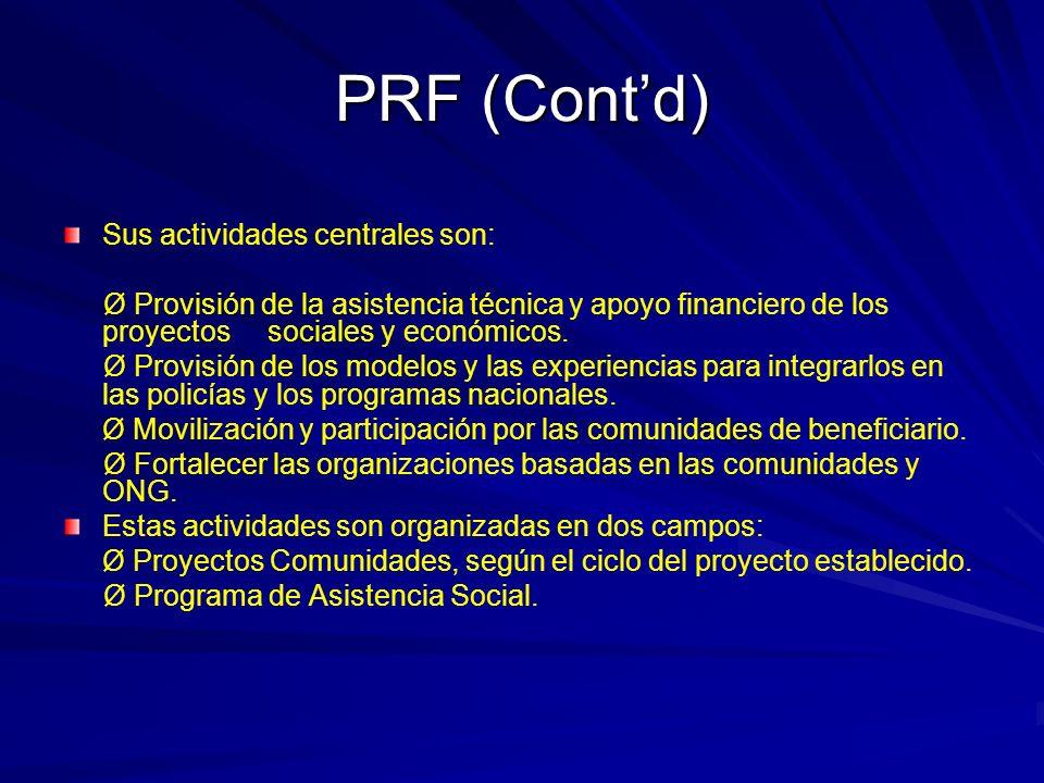 PRF (Cont'd) Sus actividades centrales son: