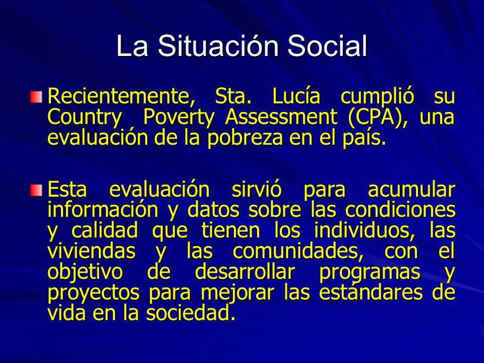 La Situación Social Recientemente, Sta. Lucía cumplió su Country Poverty Assessment (CPA), una evaluación de la pobreza en el país.