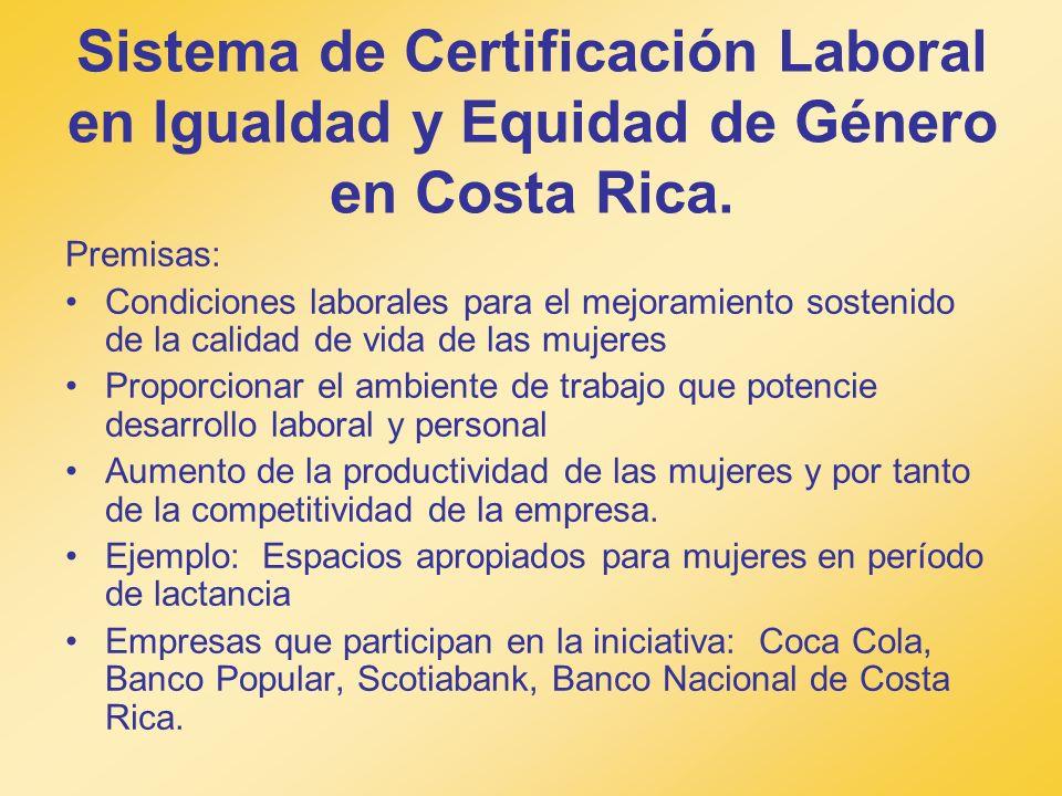 Sistema de Certificación Laboral en Igualdad y Equidad de Género en Costa Rica.