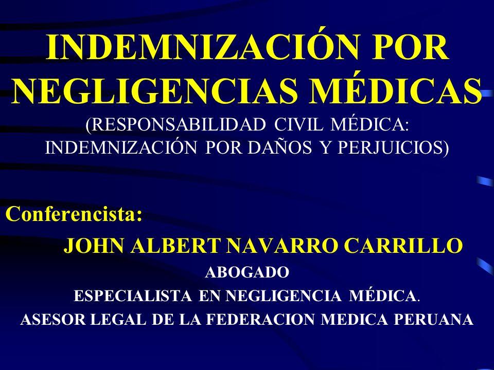 INDEMNIZACIÓN POR NEGLIGENCIAS MÉDICAS (RESPONSABILIDAD CIVIL MÉDICA: INDEMNIZACIÓN POR DAÑOS Y PERJUICIOS)