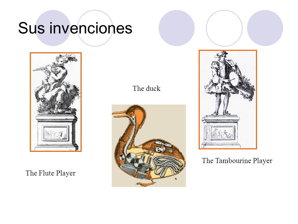 Sus invenciones The duck The Tambourine Player The Flute Player