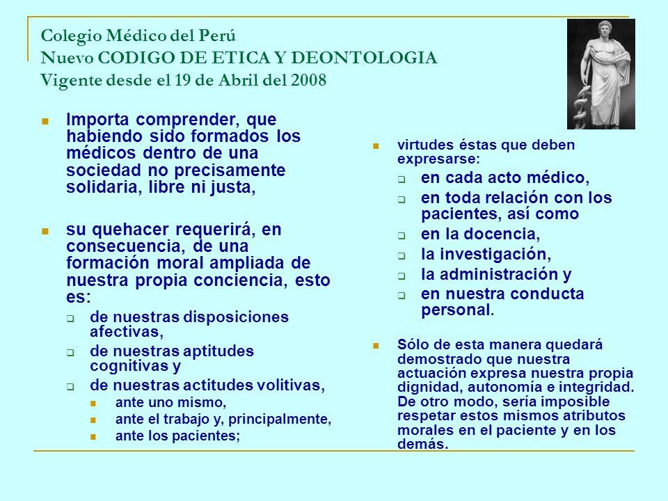 Colegio Médico del Perú Nuevo CODIGO DE ETICA Y DEONTOLOGIA Vigente desde el 19 de Abril del 2008