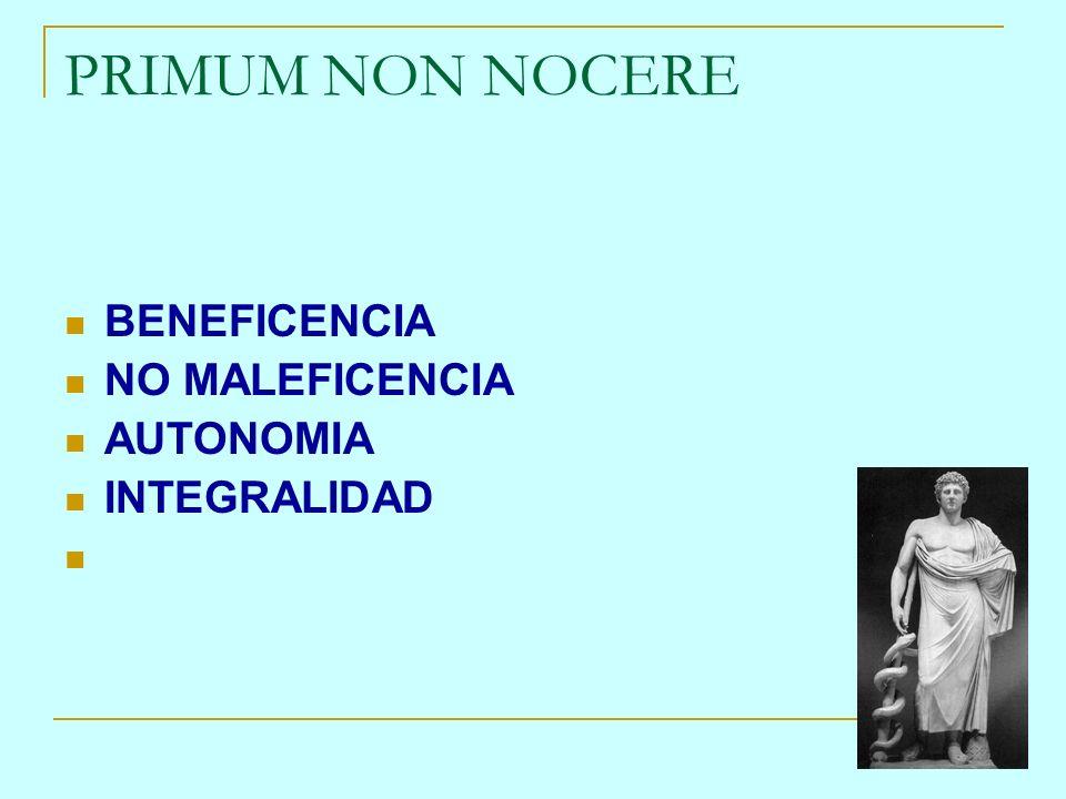 PRIMUM NON NOCERE BENEFICENCIA NO MALEFICENCIA AUTONOMIA INTEGRALIDAD