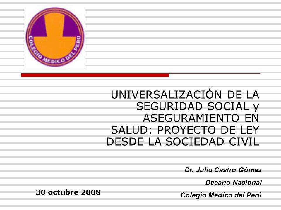 UNIVERSALIZACIÓN DE LA SEGURIDAD SOCIAL y ASEGURAMIENTO EN SALUD: PROYECTO DE LEY DESDE LA SOCIEDAD CIVIL