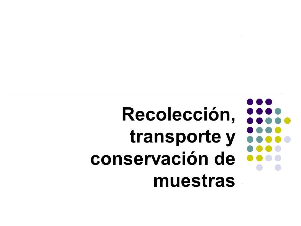 Recolección, transporte y conservación de muestras