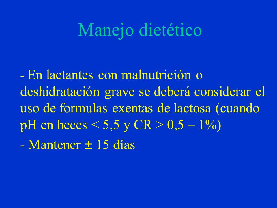 Manejo dietético - Mantener ± 15 días
