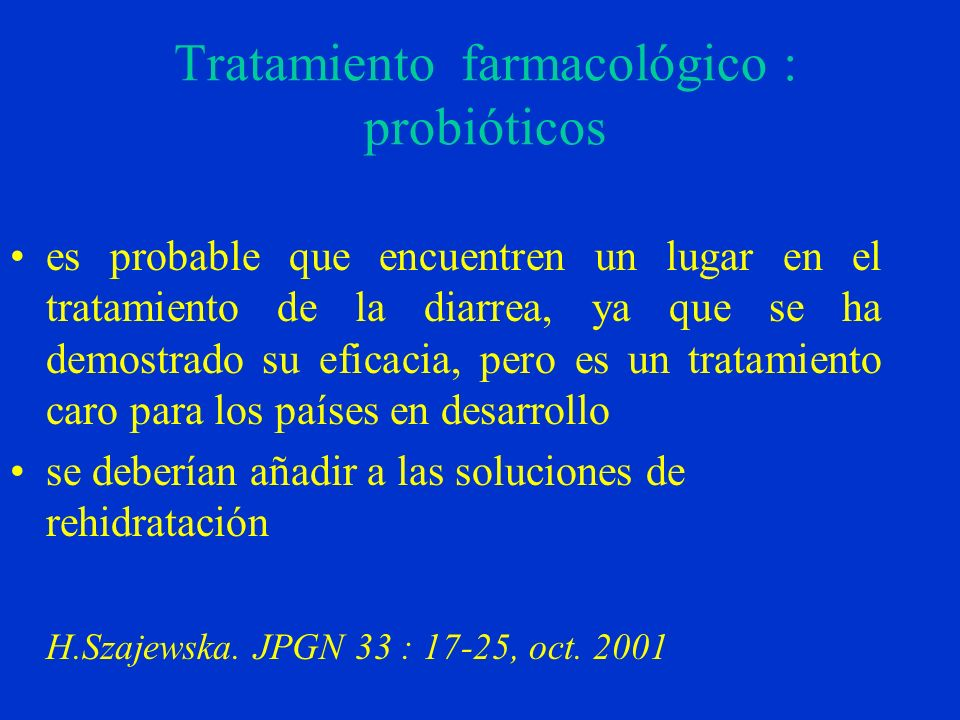Tratamiento farmacológico : probióticos