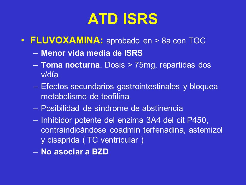 ATD ISRS FLUVOXAMINA: aprobado en > 8a con TOC
