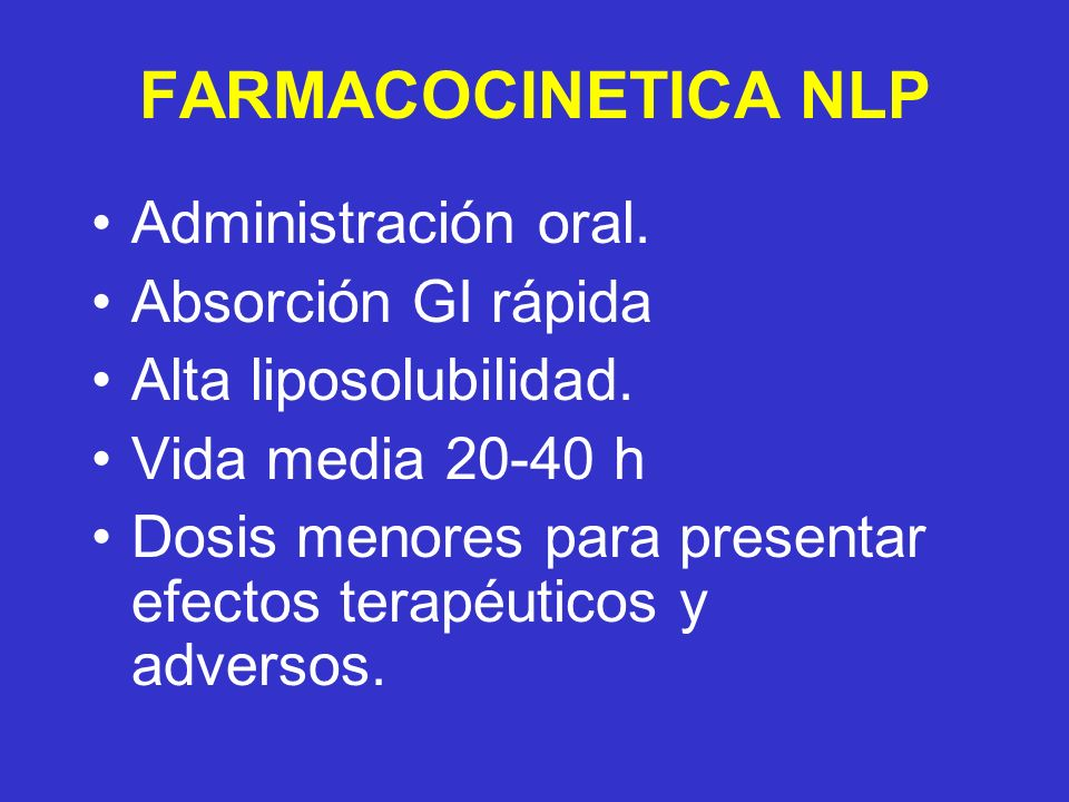 FARMACOCINETICA NLP Administración oral. Absorción GI rápida
