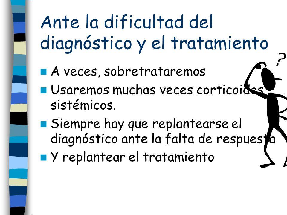 Ante la dificultad del diagnóstico y el tratamiento