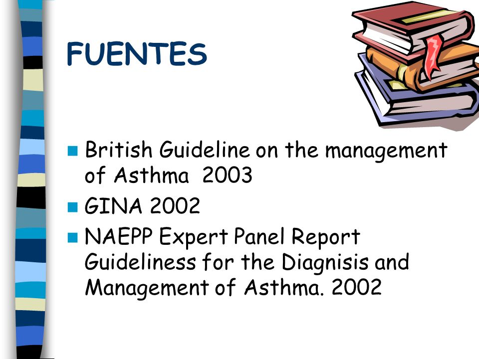 FUENTES British Guideline on the management of Asthma 2003 GINA 2002