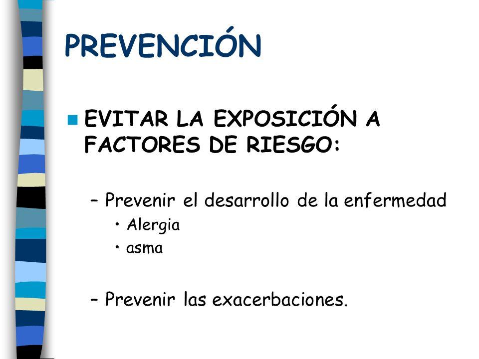 PREVENCIÓN EVITAR LA EXPOSICIÓN A FACTORES DE RIESGO: