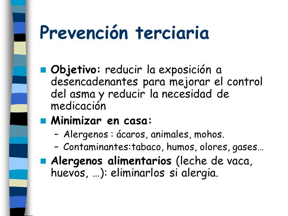 Prevención terciaria Objetivo: reducir la exposición a desencadenantes para mejorar el control del asma y reducir la necesidad de medicación.