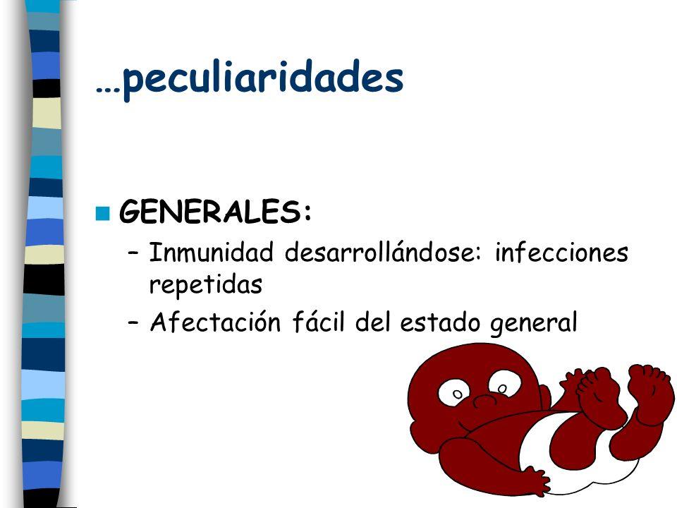 …peculiaridades GENERALES: