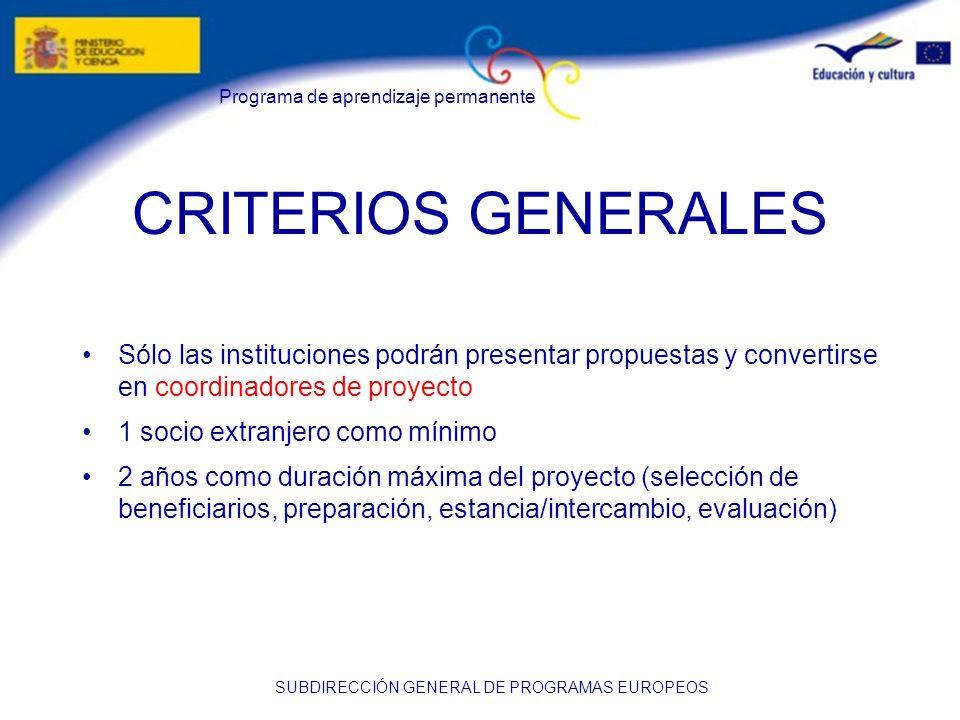 CRITERIOS GENERALES Sólo las instituciones podrán presentar propuestas y convertirse en coordinadores de proyecto.