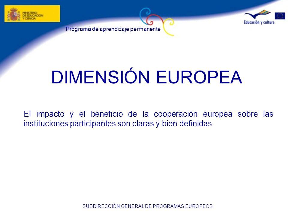 DIMENSIÓN EUROPEA El impacto y el beneficio de la cooperación europea sobre las instituciones participantes son claras y bien definidas.