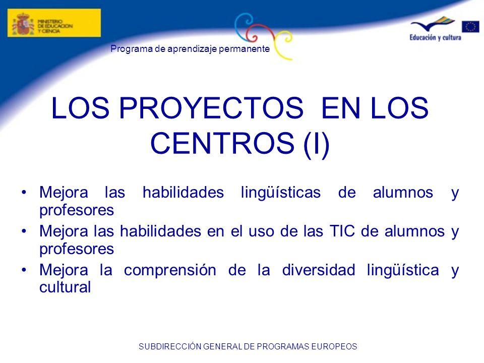 LOS PROYECTOS EN LOS CENTROS (I)
