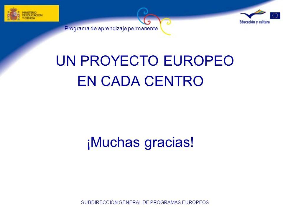 UN PROYECTO EUROPEO EN CADA CENTRO ¡Muchas gracias!