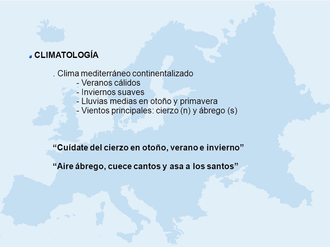 CLIMATOLOGÍA . Clima mediterráneo continentalizado. - Veranos cálidos. - Inviernos suaves. - Lluvias medias en otoño y primavera.