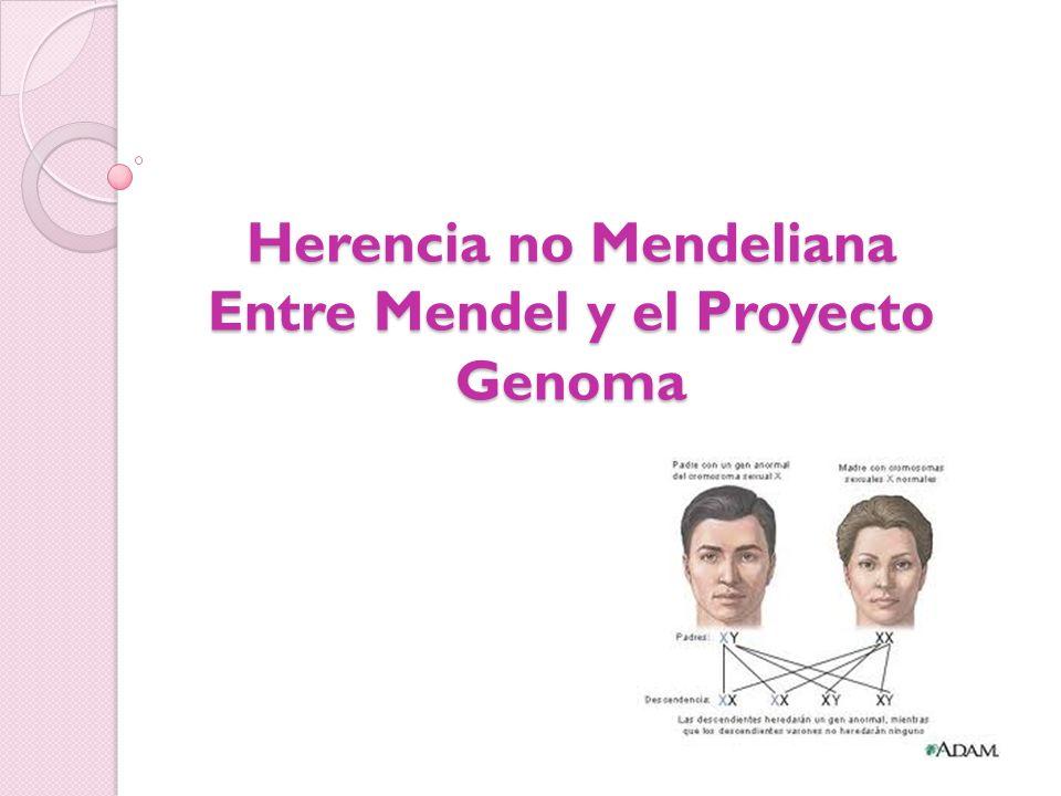 Herencia no Mendeliana Entre Mendel y el Proyecto Genoma